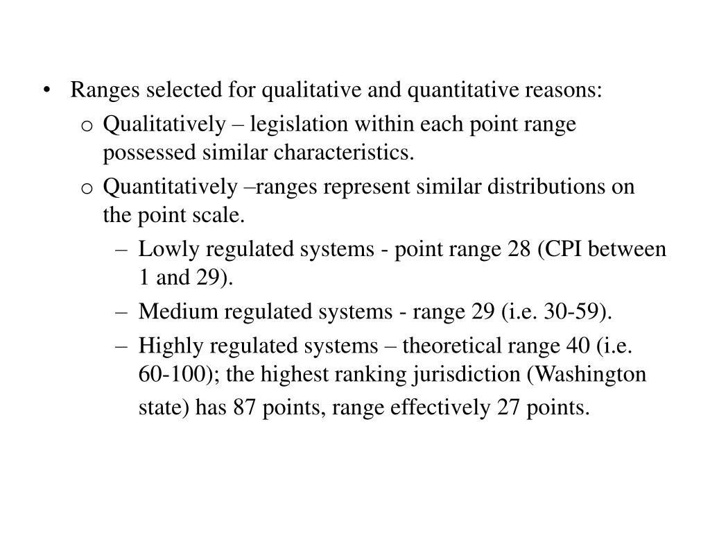 Ranges selected for qualitative and quantitative reasons: