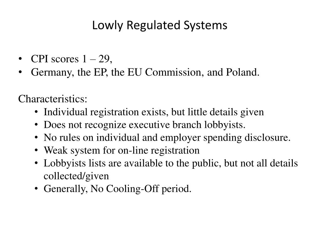 Lowly Regulated Systems