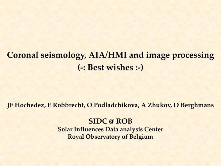 Coronal seismology aia hmi and image processing best wishes