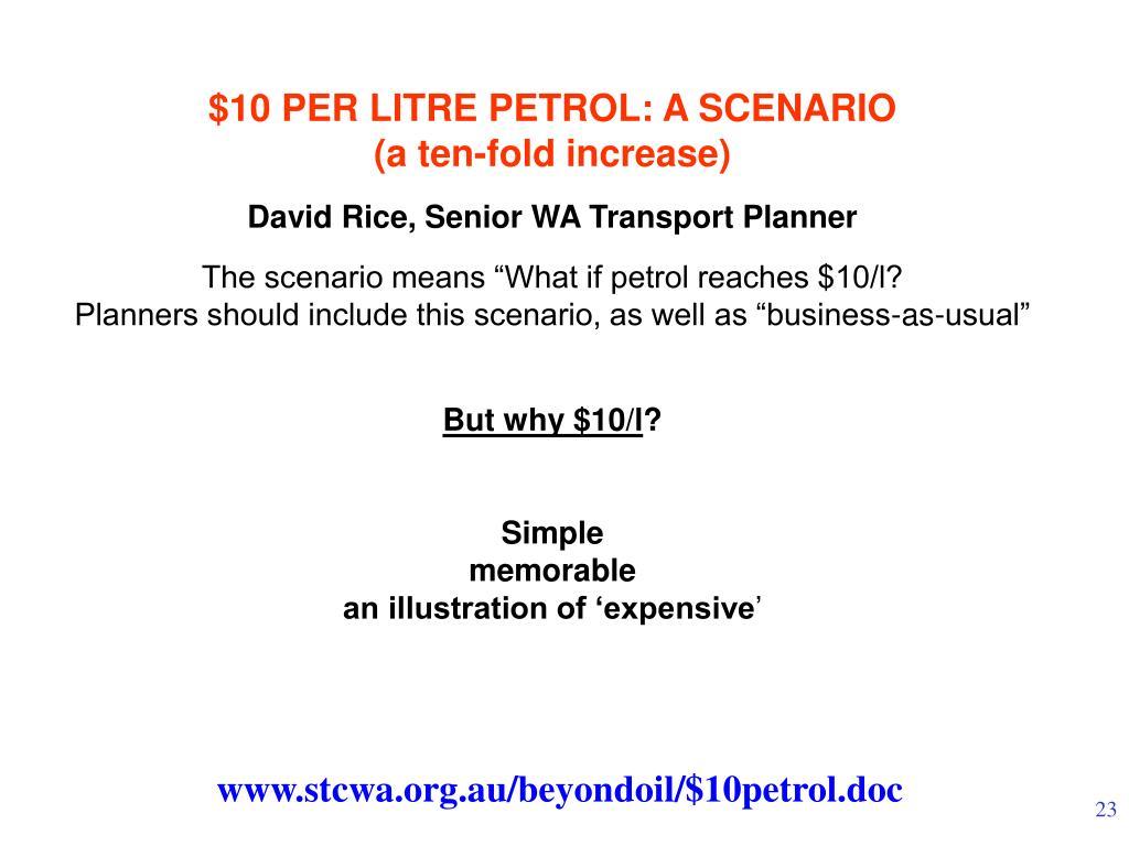 $10 PER LITRE PETROL: A SCENARIO