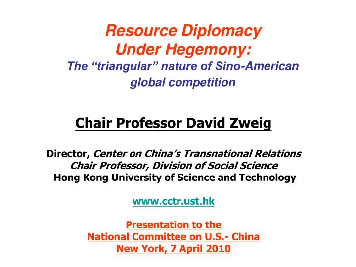 Resource diplomacy under hegemony the triangular nature of sino american global competition l.jpg