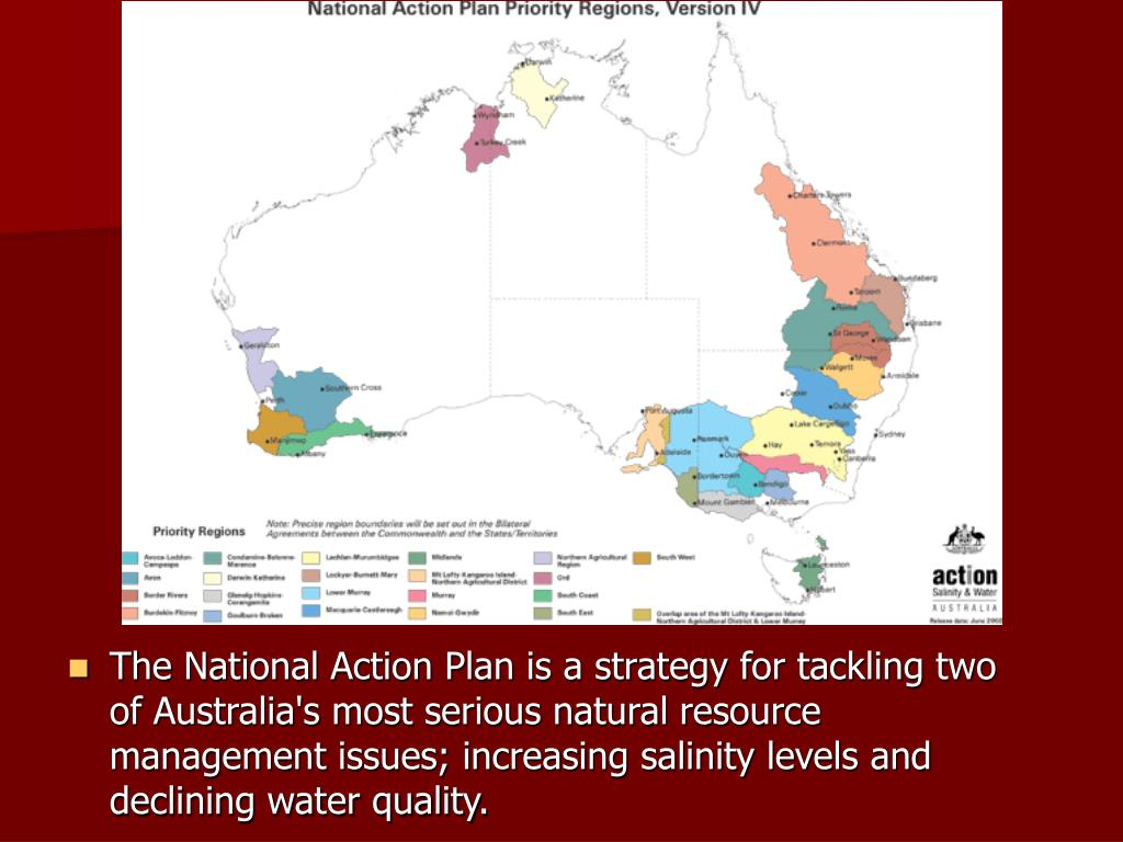 The National Action Plan is a strategy for tackling two of Australia's most serious natural resource management issues; increasing salinity levels and declining water quality.