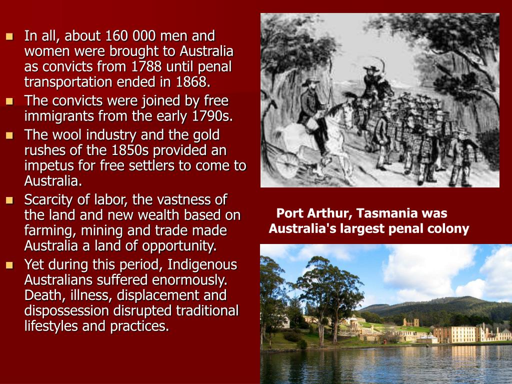 In all, about 160 000 men and women were brought to Australia as convicts from 1788 until penal transportation ended in 1868.