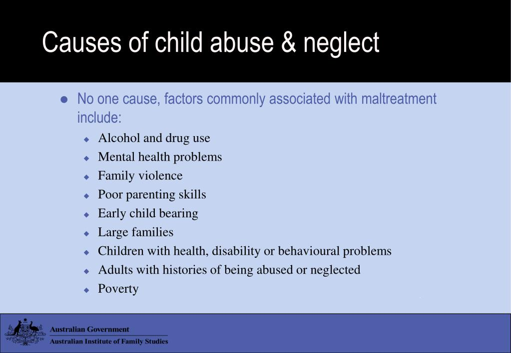 Causes of child abuse & neglect