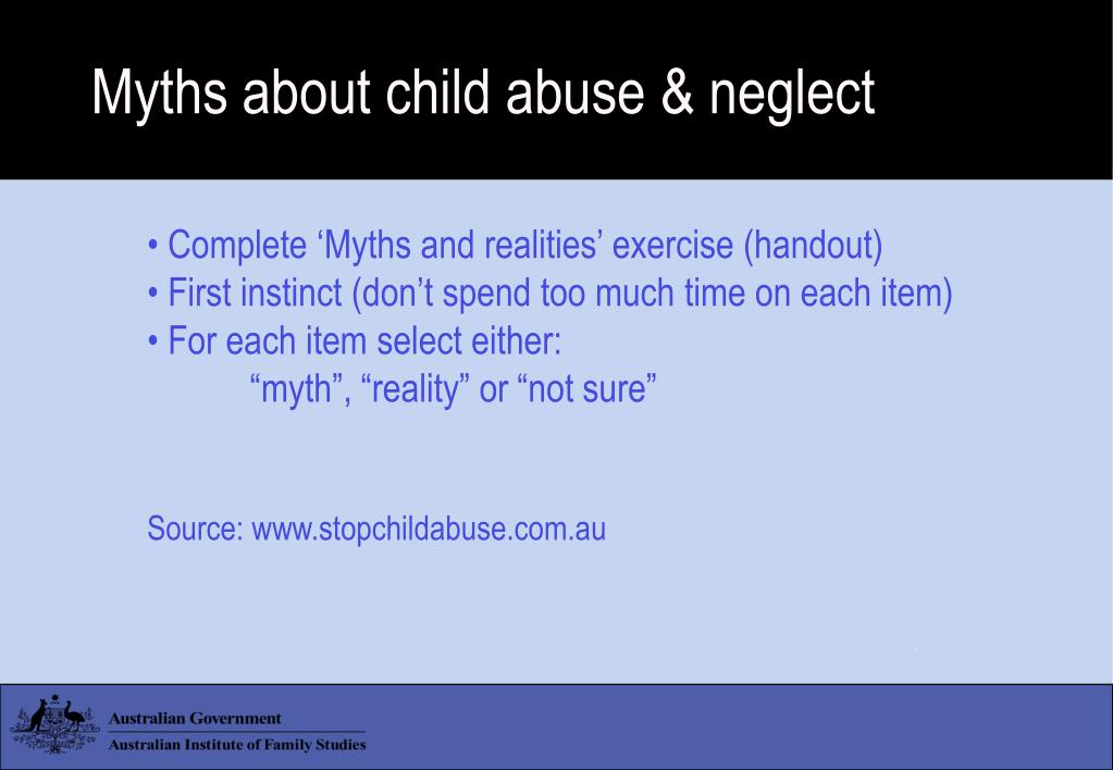 Myths about child abuse & neglect