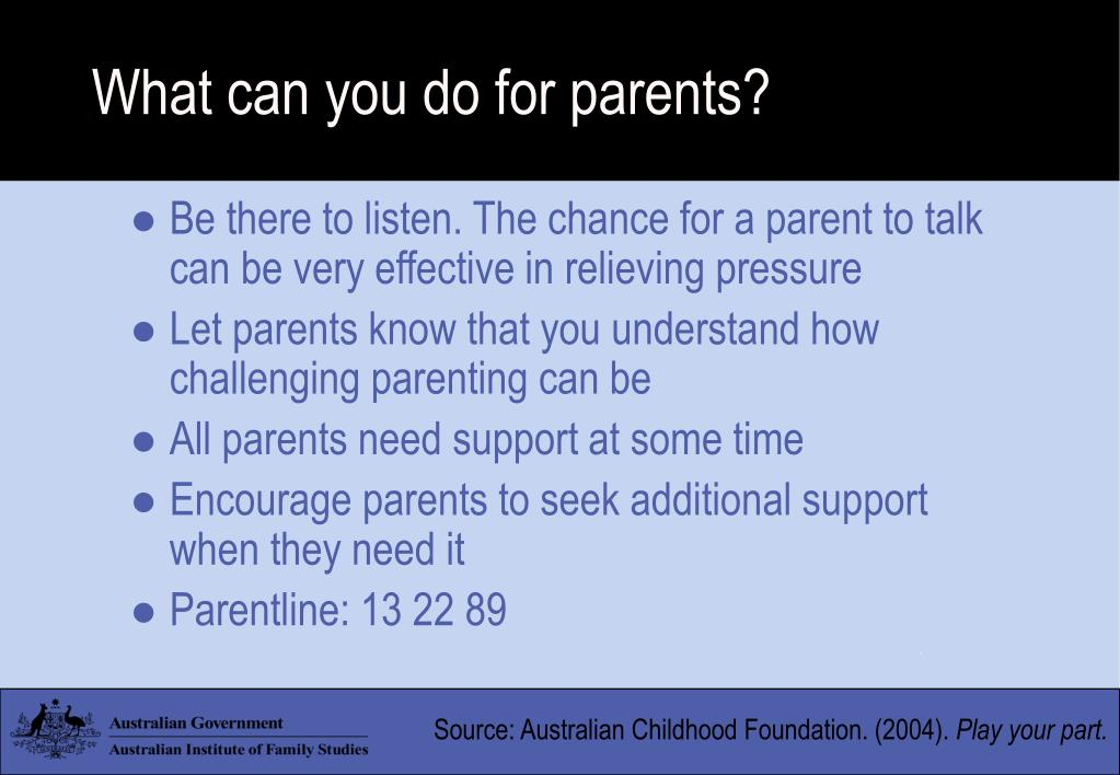 What can you do for parents?