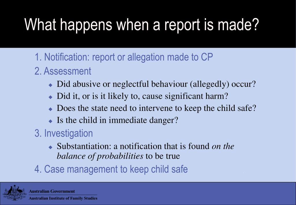 What happens when a report is made?