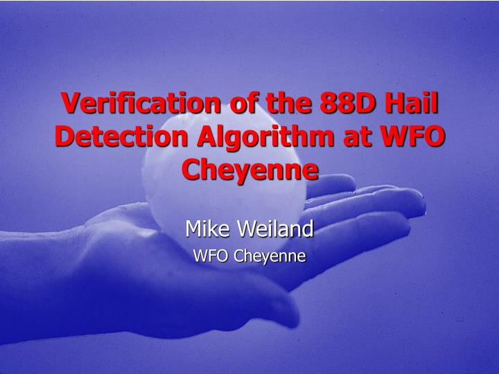 Verification of the 88d hail detection algorithm at wfo cheyenne