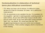 contextualization in elaboration of technical terms plus attitudinal commitment