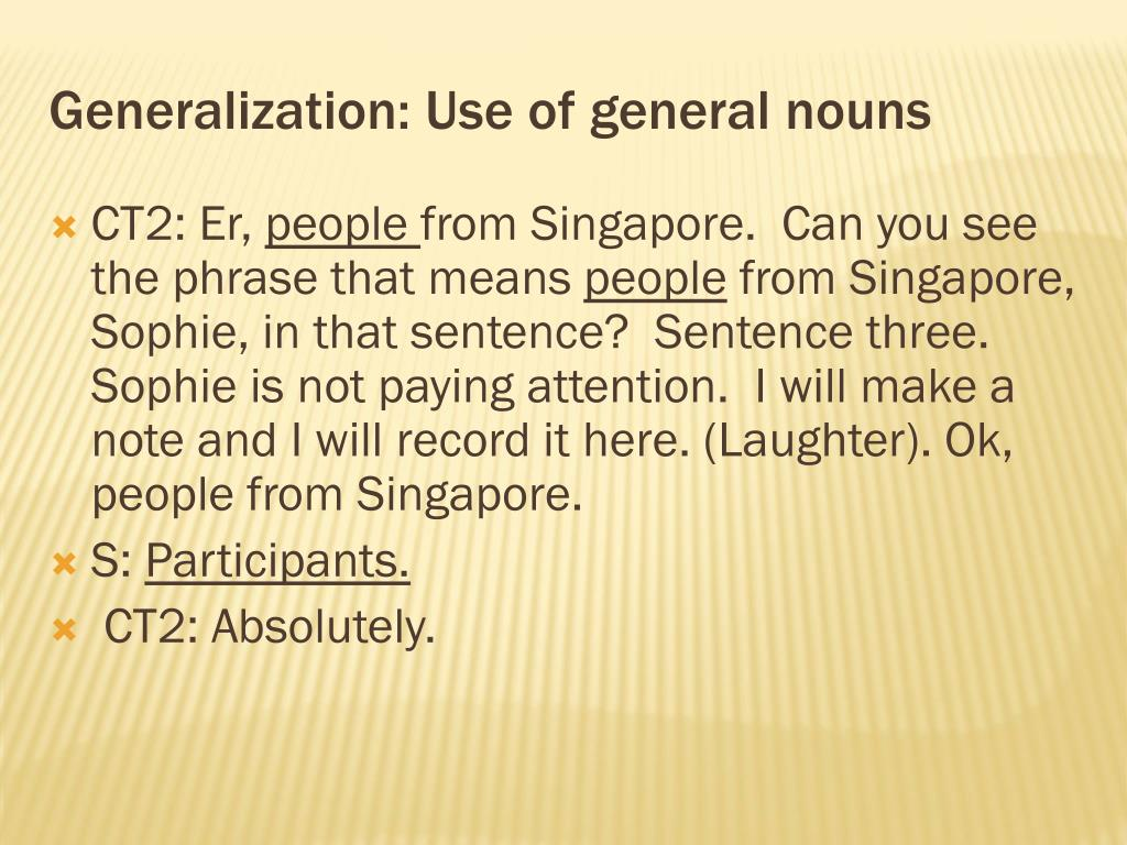 Generalization: Use of general nouns
