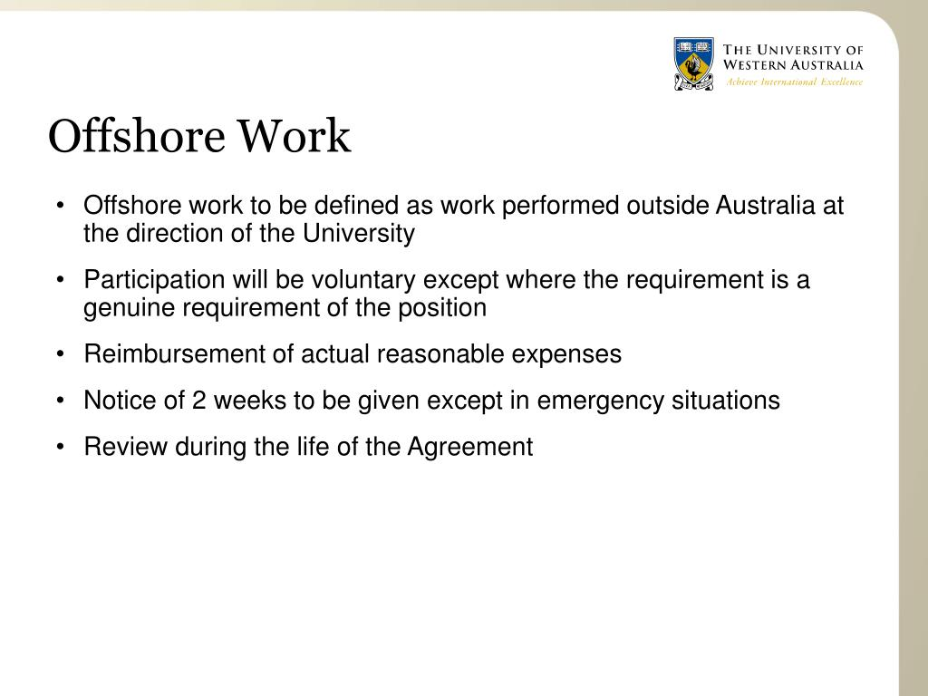 Offshore work to be defined as work performed outside Australia at the direction of the University