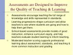 assessments are designed to improve the quality of teaching learning