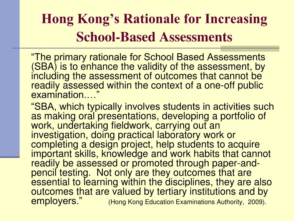 Hong Kong's Rationale for Increasing School-Based Assessments