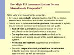 how might u s assessment systems become internationally comparable