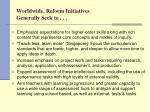 worldwide reform initiatives generally seek to