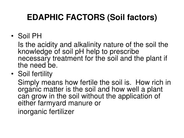 EDAPHIC FACTORS (Soil factors)