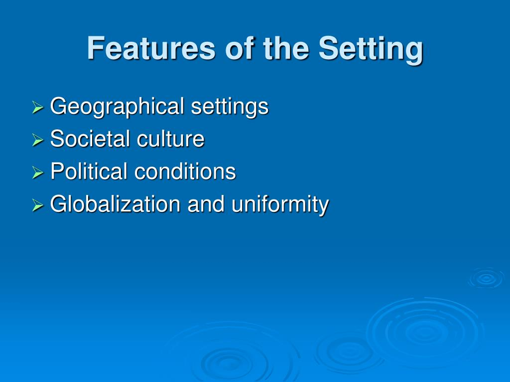 Features of the Setting