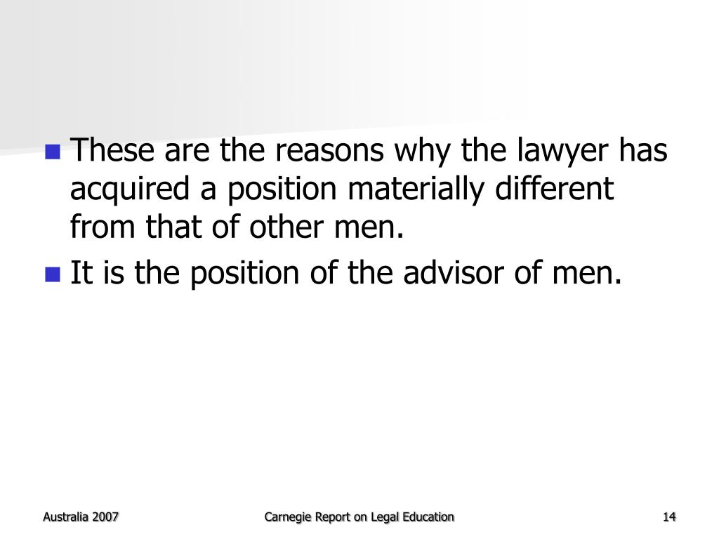These are the reasons why the lawyer has acquired a position materially different from that of other men.