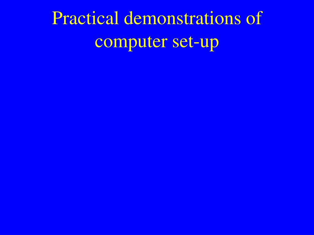 Practical demonstrations of computer set-up
