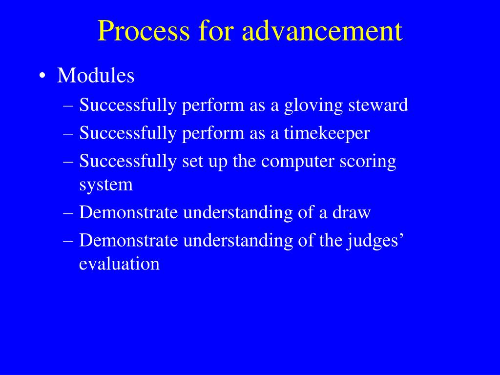 Process for advancement