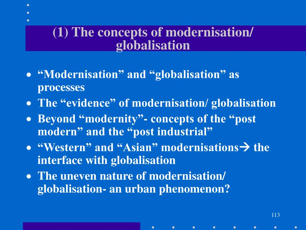(1) The concepts of modernisation/ globalisation