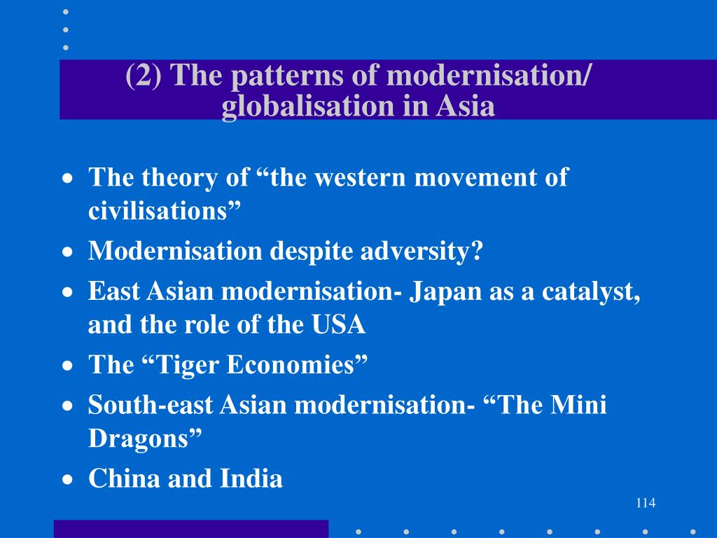 (2) The patterns of modernisation/ globalisation in Asia