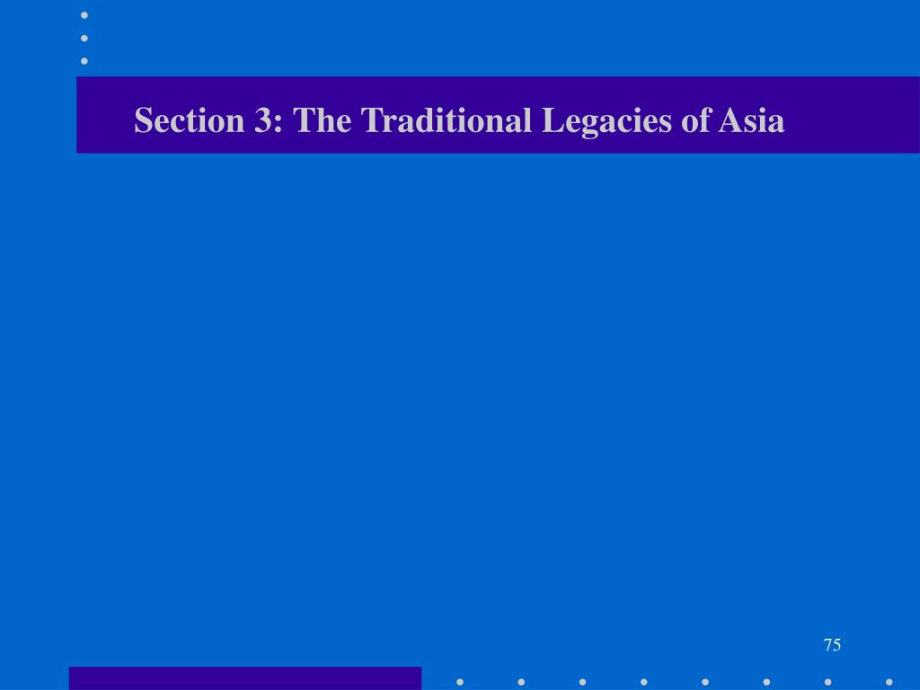 Section 3: The Traditional Legacies of Asia