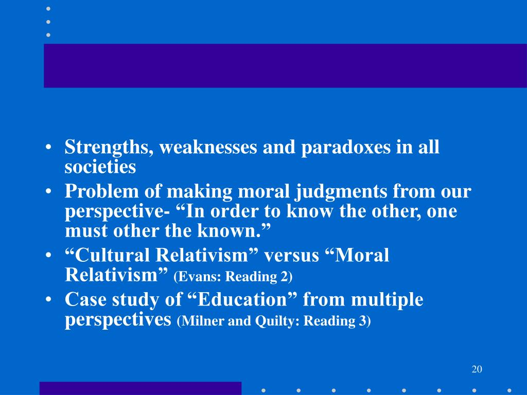 Strengths, weaknesses and paradoxes in all societies