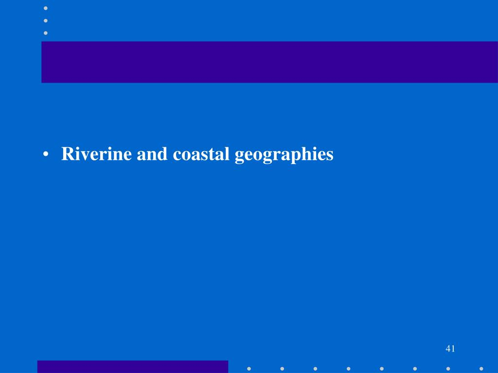 Riverine and coastal geographies