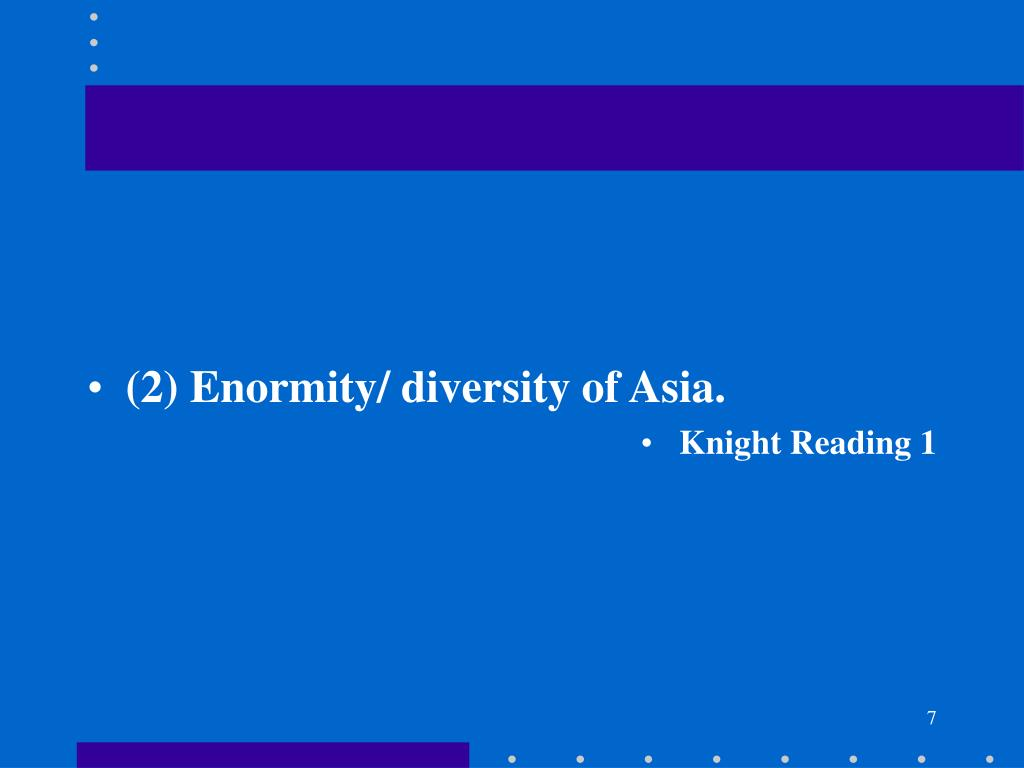 (2) Enormity/ diversity of Asia.