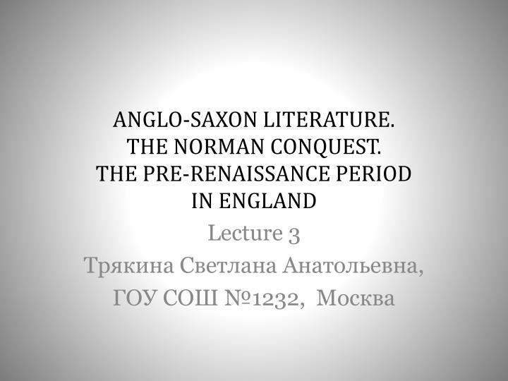 Anglo saxon literature the norman conquest the pre renaissance period in england