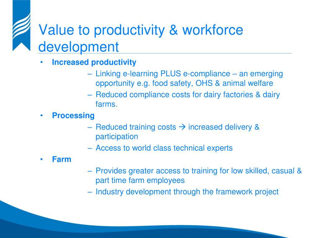 Value to productivity & workforce development