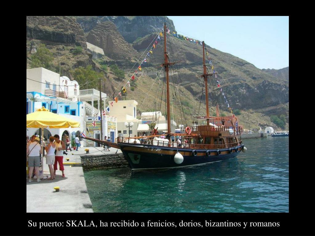Su puerto: SKALA, ha recibido a fenicios, dorios, bizantinos y romanos