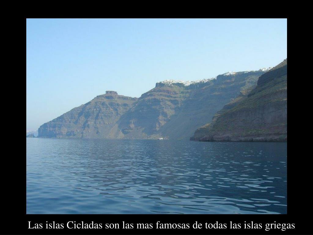 Las islas Cicladas son las mas famosas de todas las islas griegas