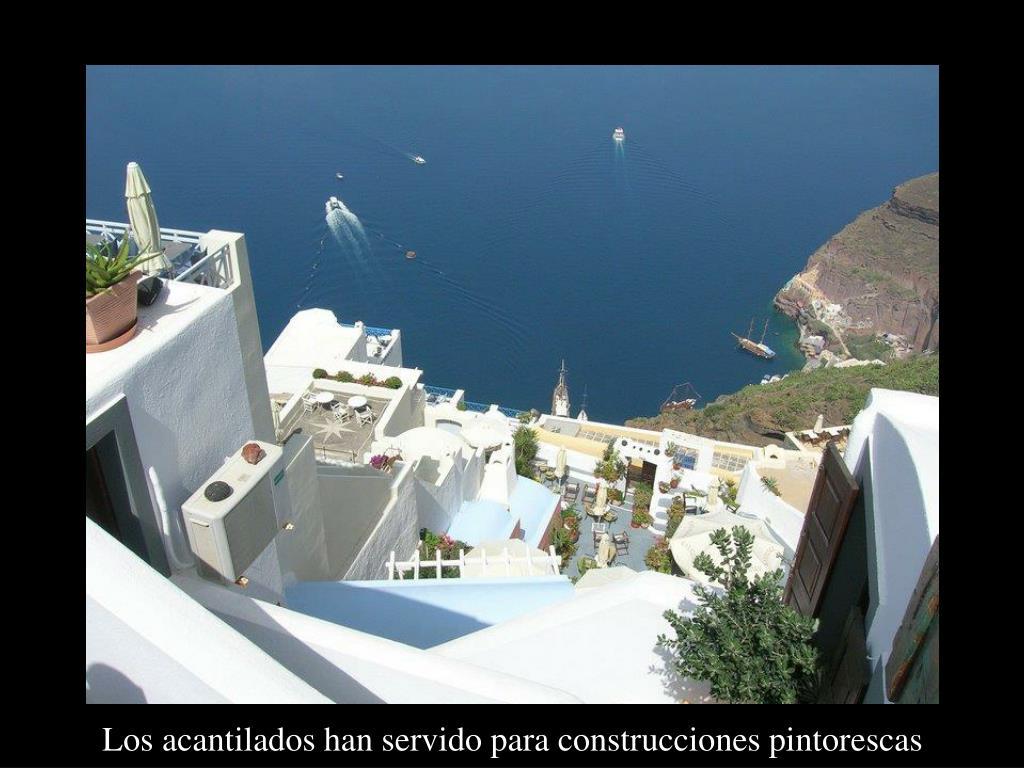 Los acantilados han servido para construcciones pintorescas