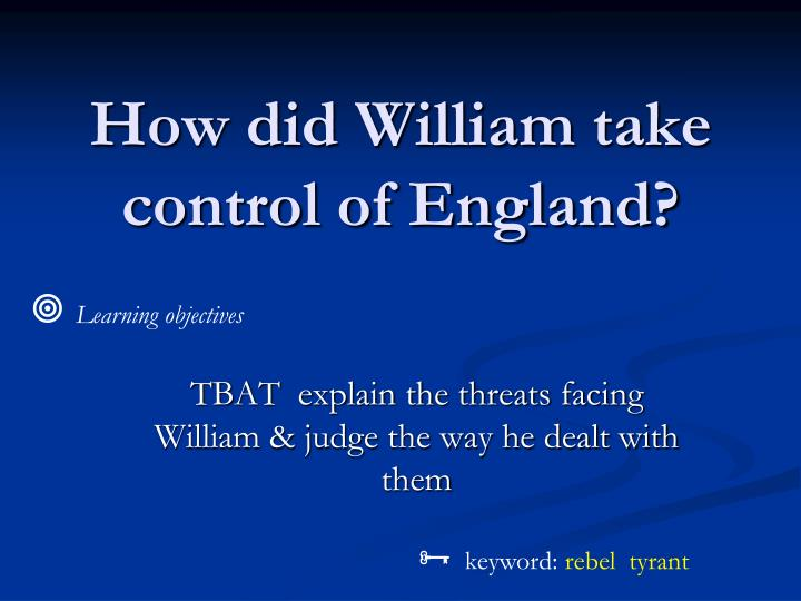 How did William take control of England?