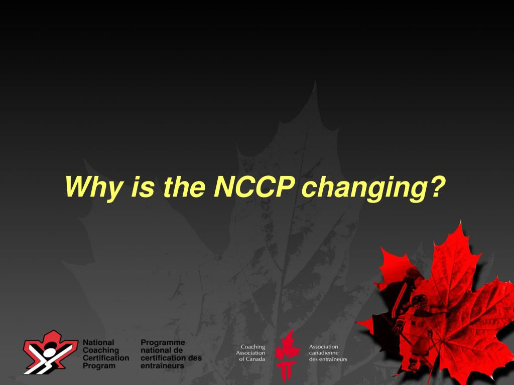 Why is the NCCP changing?