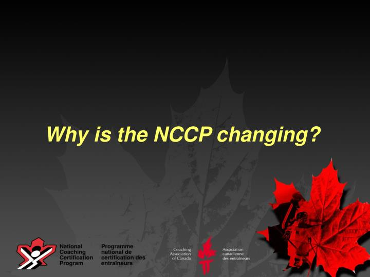 Why is the nccp changing