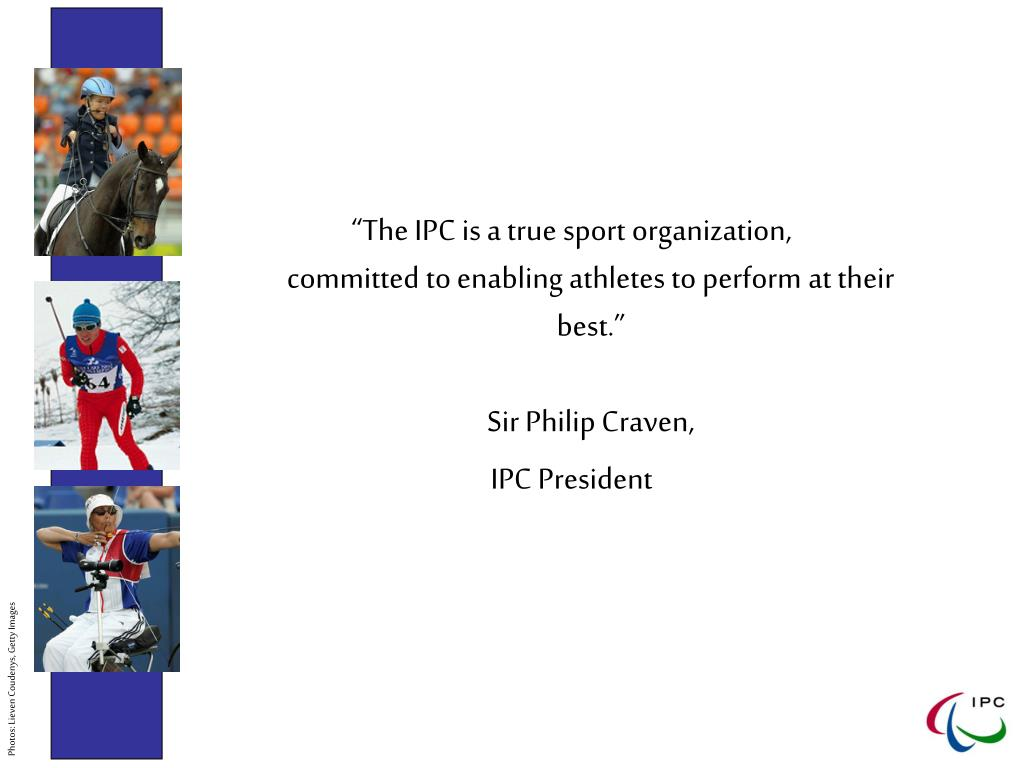 """The IPC is a true sport organization,"