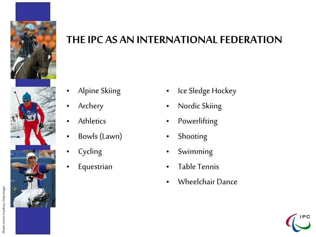 THE IPC AS AN INTERNATIONAL FEDERATION