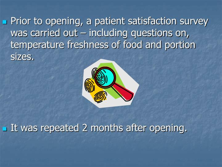Prior to opening, a patient satisfaction survey was carried out – including questions on, temperature freshness of food and portion sizes.
