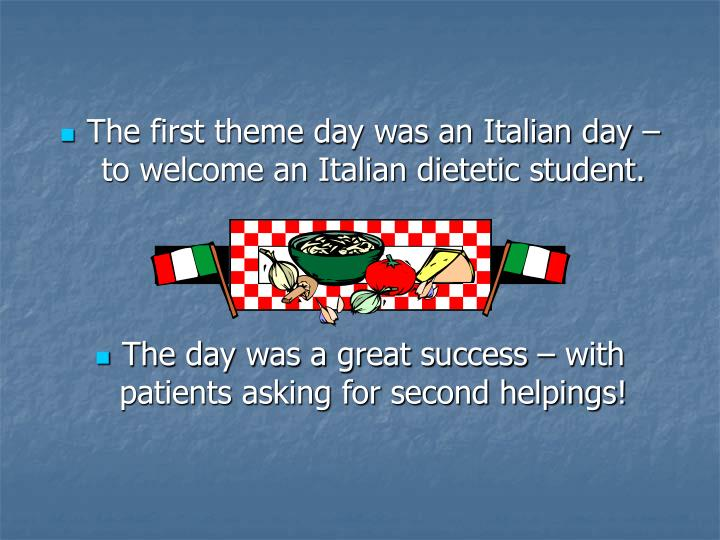 The first theme day was an Italian day – to welcome an Italian dietetic student.