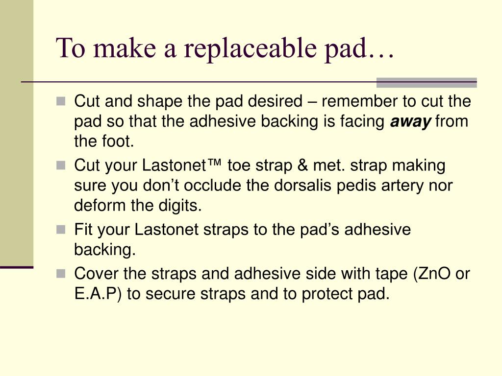 To make a replaceable pad…