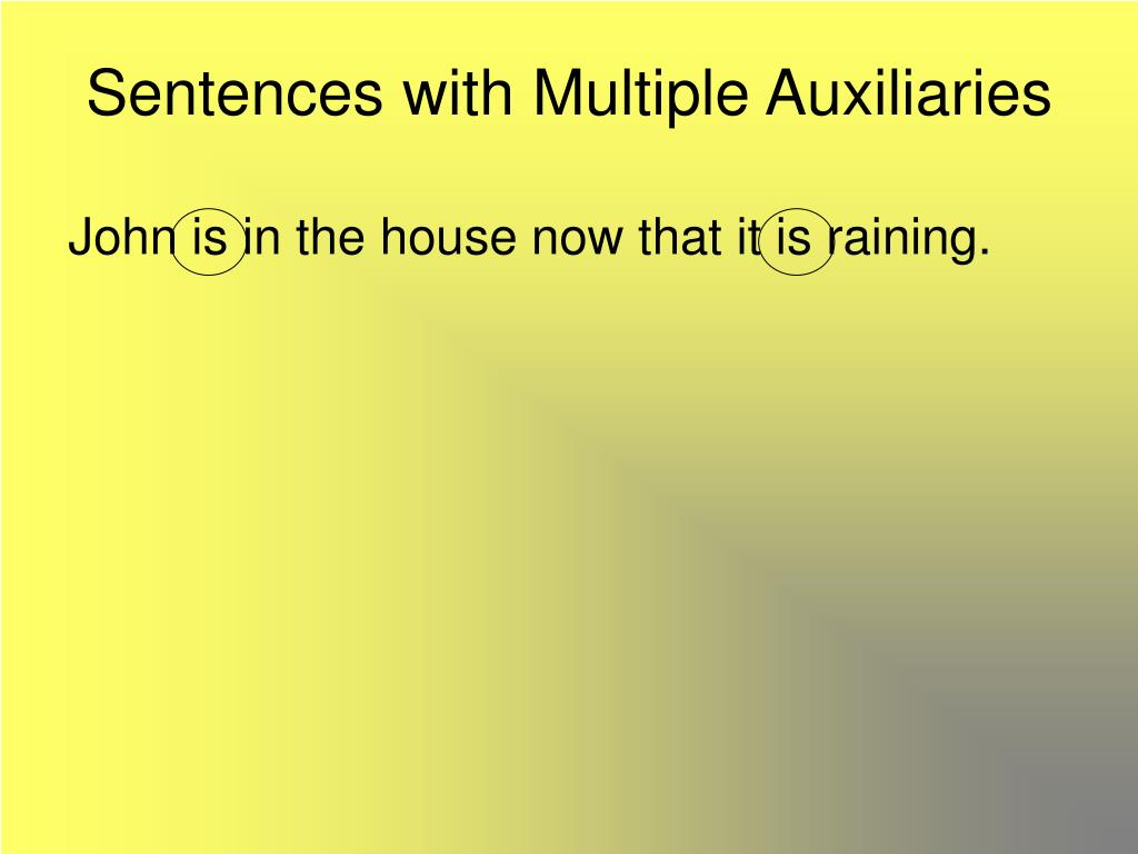 Sentences with Multiple Auxiliaries