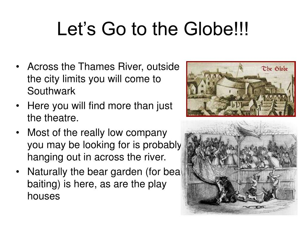 Let's Go to the Globe!!!