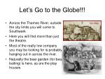let s go to the globe