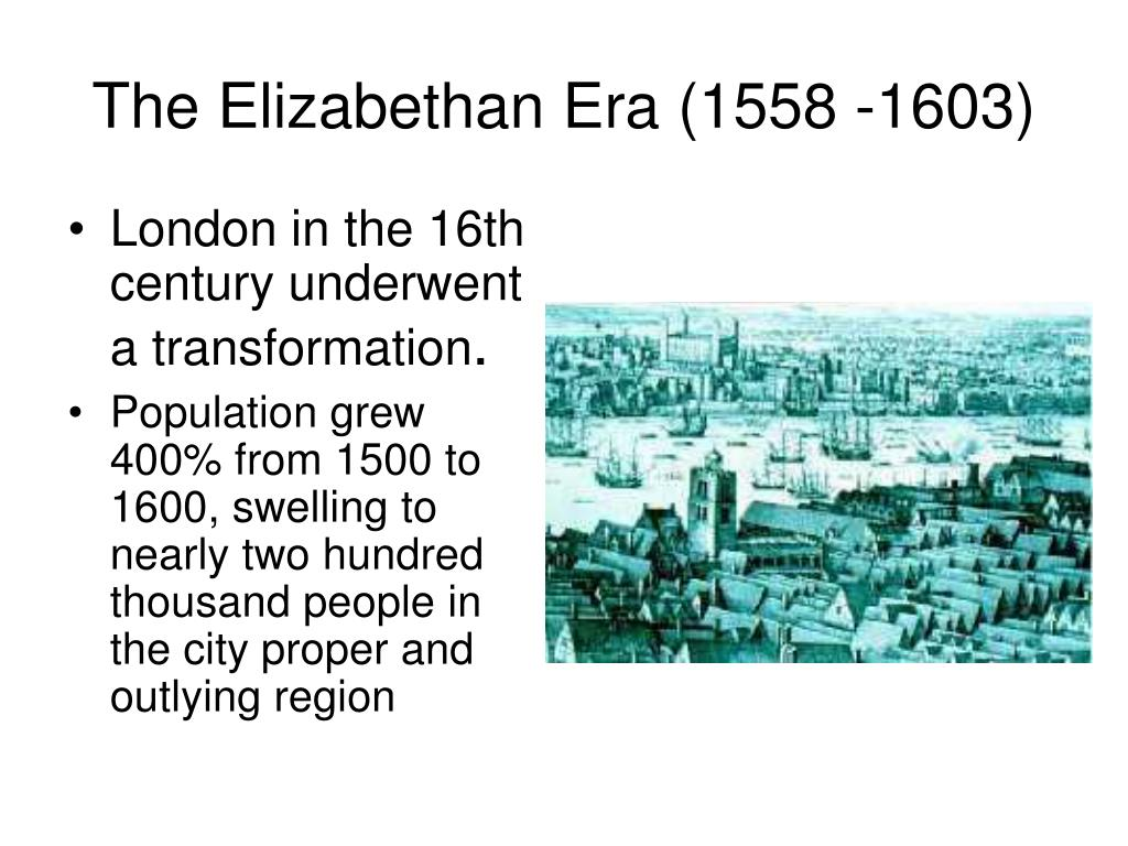 The Elizabethan Era (1558 -1603)