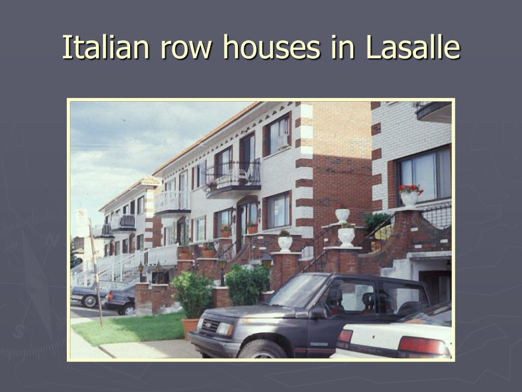 Italian row houses in Lasalle