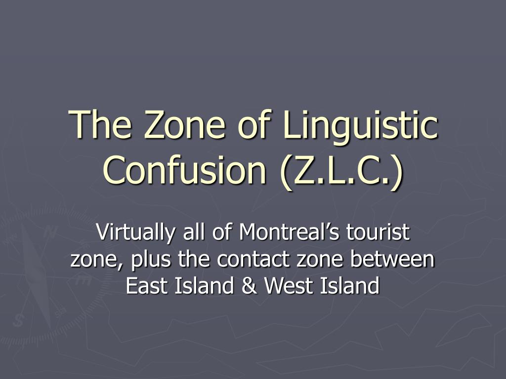The Zone of Linguistic Confusion (Z.L.C.)