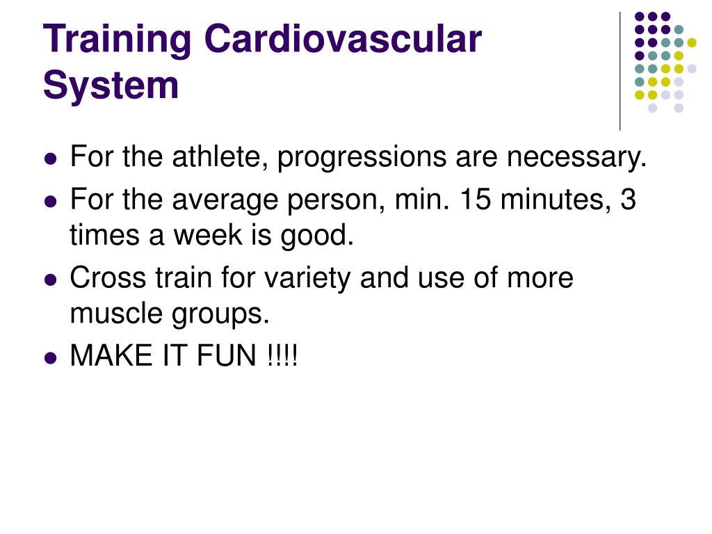 Training Cardiovascular System